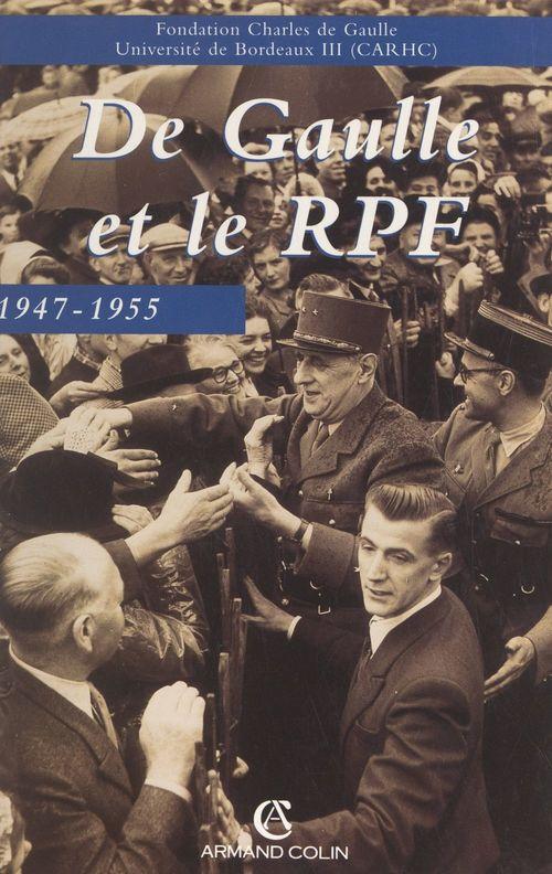 De Gaulle et le rassemblement du peuple français, 1947-1955