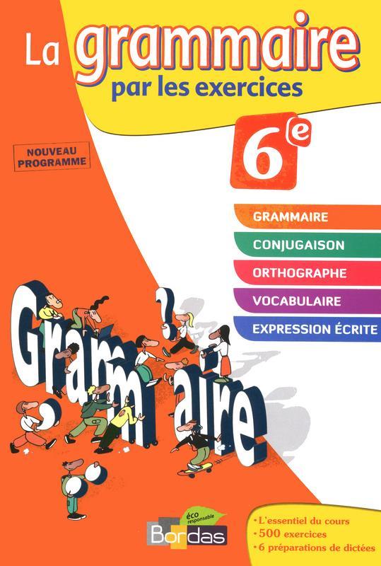 La grammaire par les exercices ; 6ème ; cahier d'exercices (édition 2011)