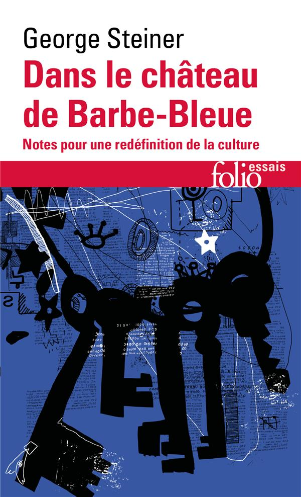 Dans le château de Barbe-Bleue ; notes pour la redéfinition de la culture