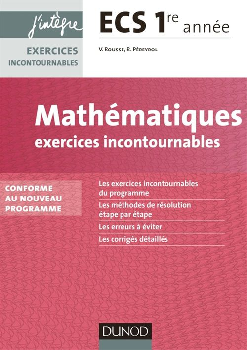Mathématiques ; exercices incontournables ECS ; 1ère année ; conforme au nouveau programme