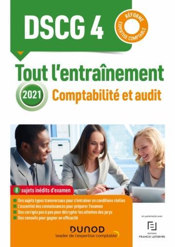 DSCG 4 : comptabilité et audit ; tout l'entraînement (édition 2021)