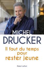 Vente Livre Numérique : Il faut du temps pour rester jeune  - Michel Drucker