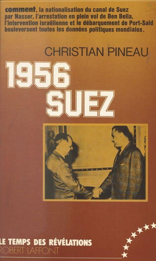 1956, Suez  - Christian Pineau