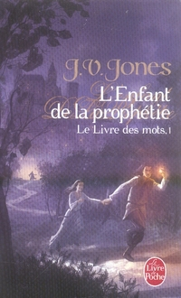 Le livre des mots t.1 ; l'enfant de la prophétie
