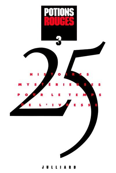 Potions rouges ; 25 histoires mystérieuses pour le temps de l'ivresse