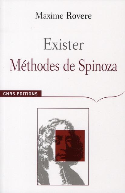 Exister ; méthodes de Spinoza