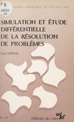 Simulation et étude différentielle de la résolution de problèmes  - Guy Karnas