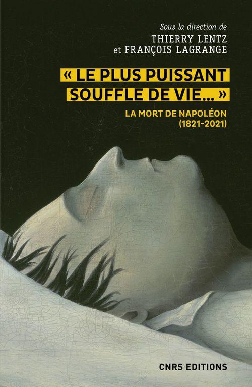 le plus puissant souffle de vie. la mort de napoleon (1821-2021)