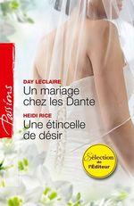 Vente EBooks : Un mariage chez les Dante - Une étincelle de désir  - Day Leclaire - Heidi Rice