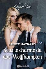 Vente EBooks : Sous le charme du duc Wolffhampton  - Janice Maynard