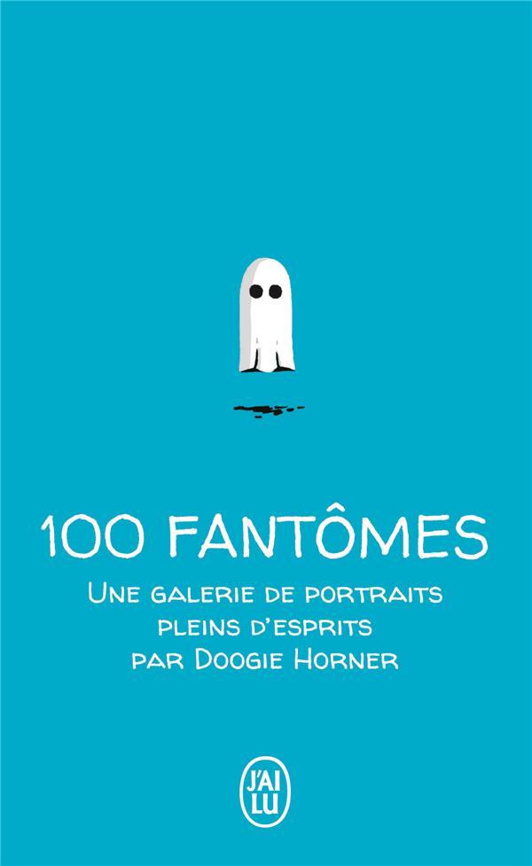 100 petits fantômes ; une galerie des portraits pleins d'esprits