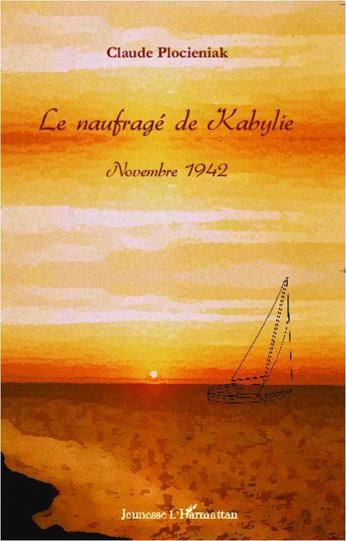 Le naufragé de Kabylie ; novembre 1942