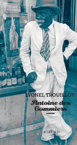 Vente Livre Numérique : Antoine des Gommiers  - Lyonel Trouillot