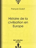 Vente EBooks : Histoire de la civilisation en Europe  - François GUIZOT