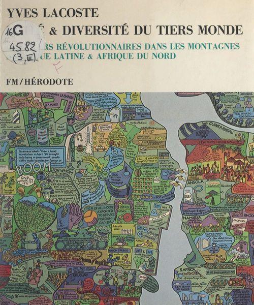 Unité et diversité du Tiers monde (3). Foyers révolutionnaires dans les montagnes : Amérique latine, Afrique du Nord