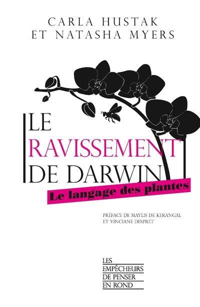 Le ravissement de Darwin ; le langage des plantes