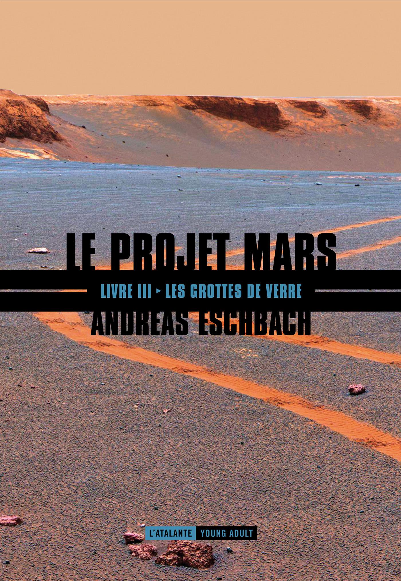 Le projet Mars t.3 ; les grottes de verre