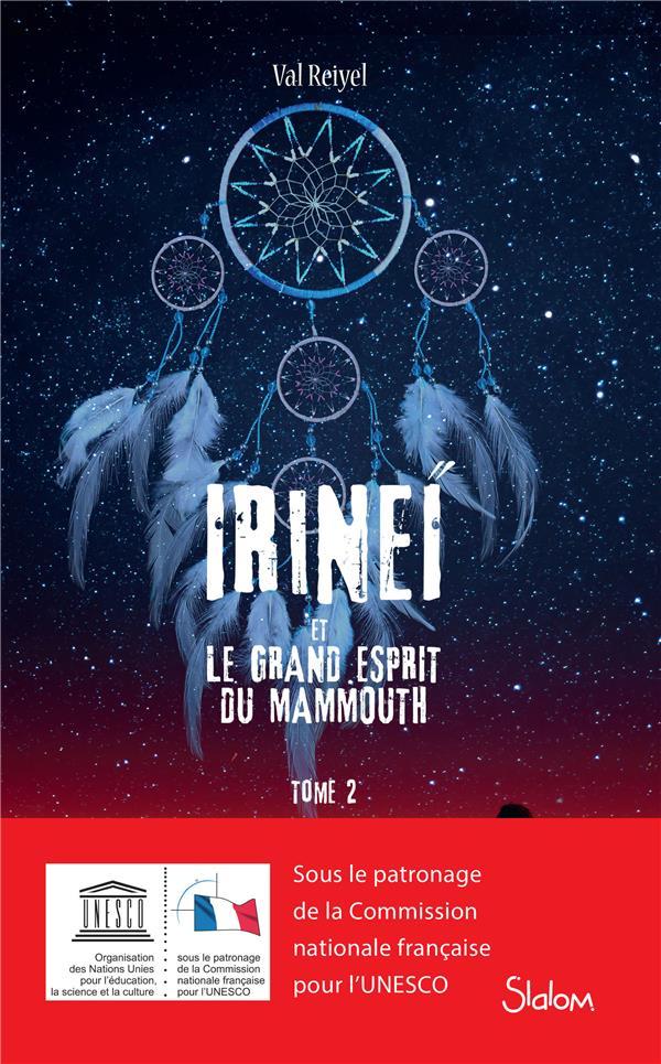 REIYEL, VAL - IRINEI ET LE GRAND ESPRIT DU MAMMOUTH T.2