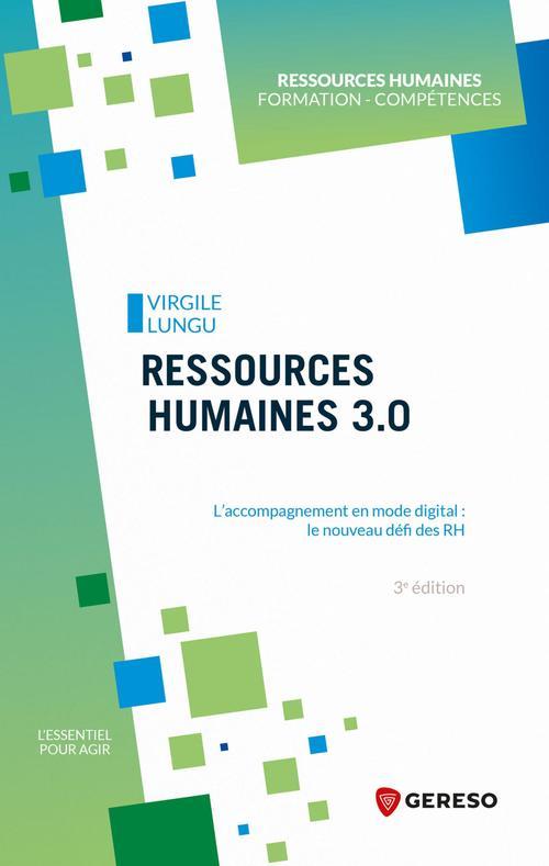 ressources humaines 3.0 ; l'accompagnement en mode digital : le nouveau défi des RH (3e édition)