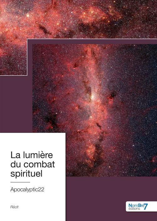 La lumière du combat spirituel  - Apocalyptic22