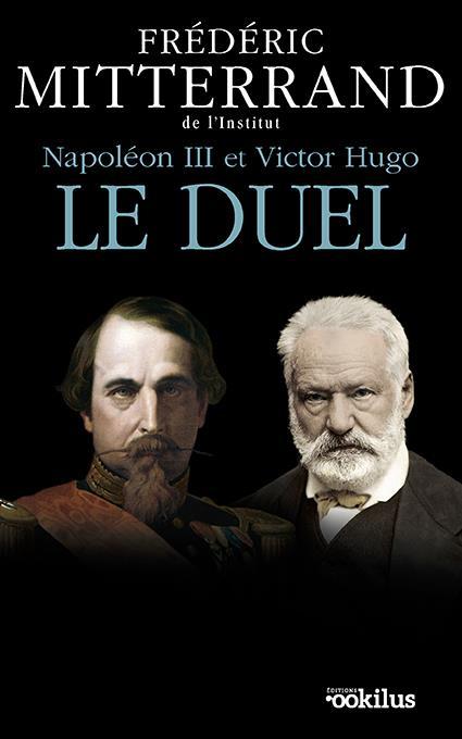 Napoléon III et Victor Hugo, le duel