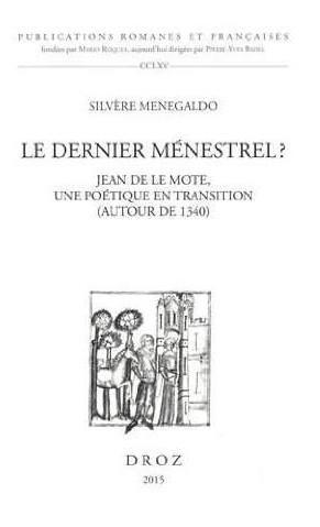Le dernier menestrel ? jean de la mote, une poetqiue en transition (autour de 1340)