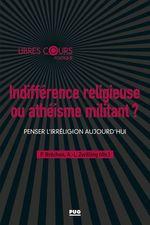 Vente Livre Numérique : Indifférence religieuse ou athéisme militant ?  - Pierre BRECHON - Anne-Laure ZWILLING