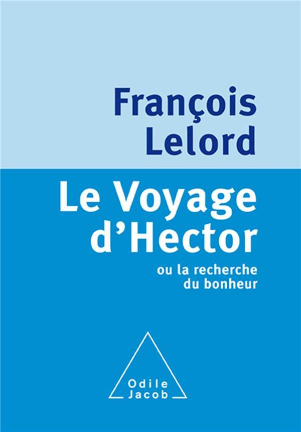 Le voyage d'Hector ; ou la recherche du bonheur