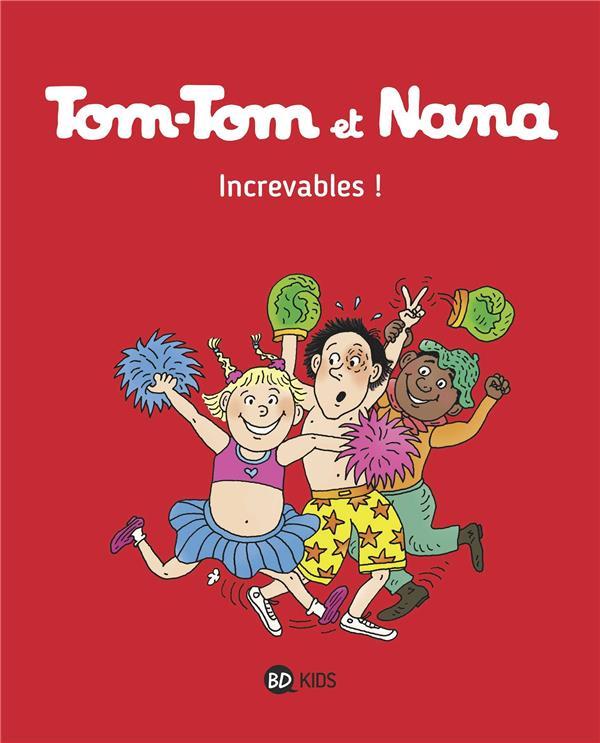 Després Bernadette - TOM-TOM ET NANA, TOME 34 - INCREVABLES !