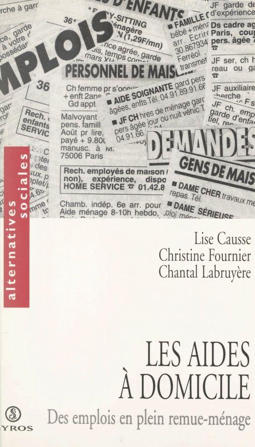 Les aides à domicile  - Chantal Labruyere  - Lise Causse  - Christine Fournier