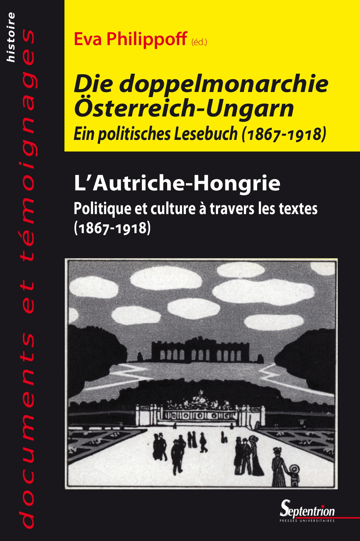 L'autriche-hongrie - politique et culture a travers les textes(1867-1918)