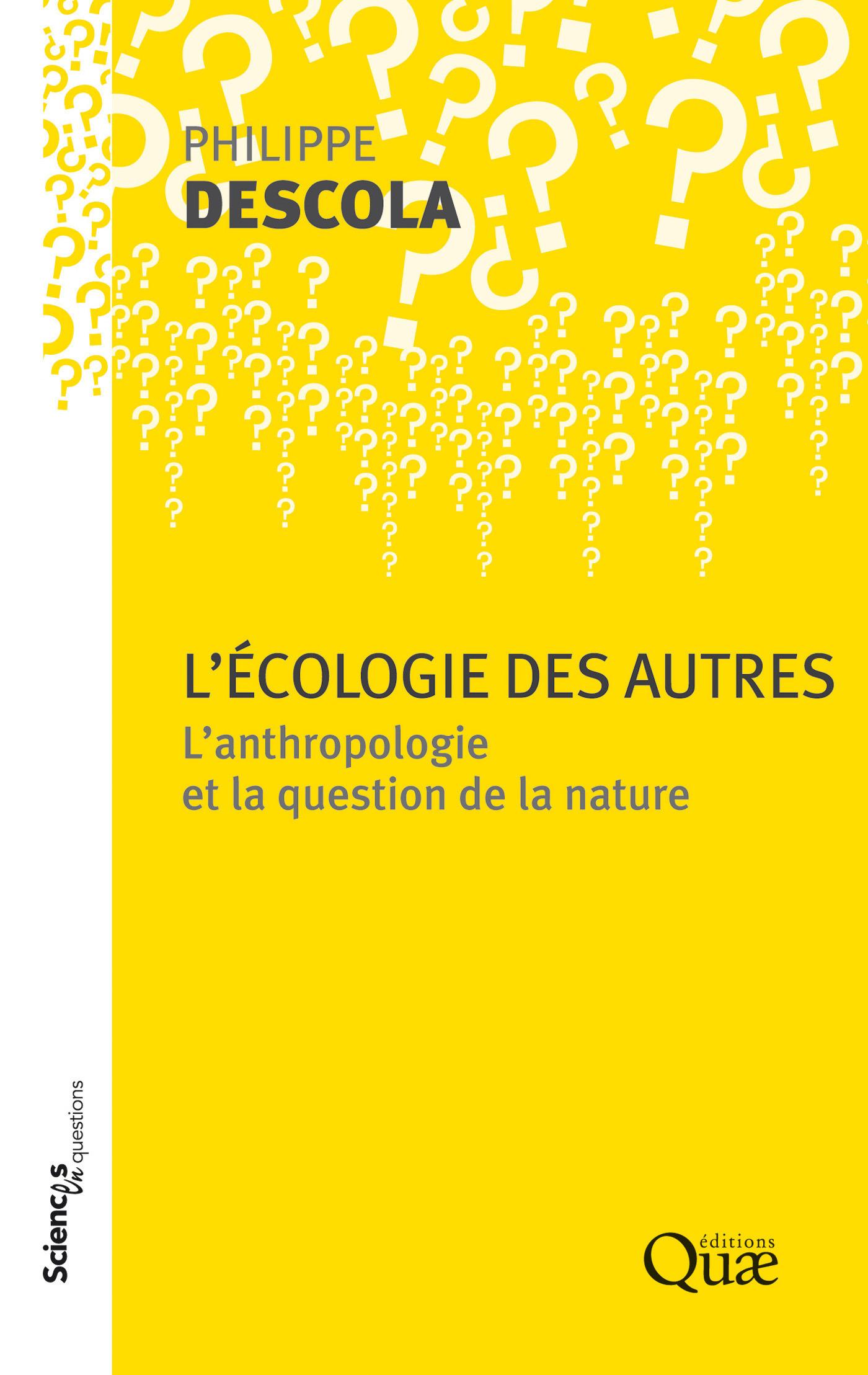 L'écologie des autres ; l'anthropologie et la question de la nature