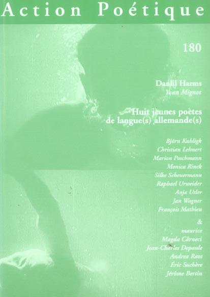 REVUE ACTION POETIQUE T.180 ; huit jeunes poètes de langue(s) allemande(s)