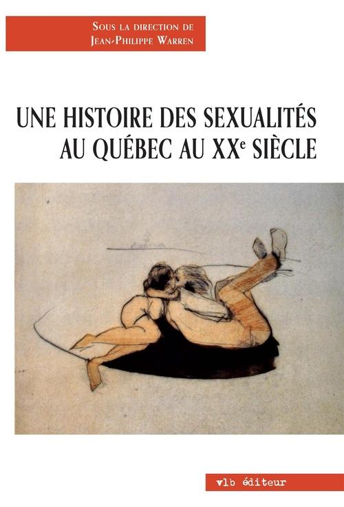 Une histoire des sexualites au quebec au xxe siecle