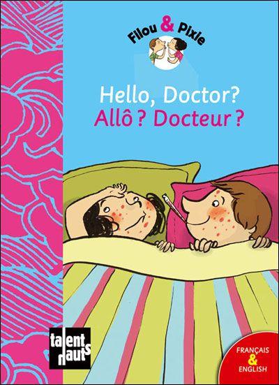 Hello, doctor ? ; allo ? docteur ?