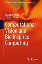 Computational Vision and Bio Inspired Computing  - S. Smys - D. Jude Hemanth
