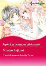 Vente Livre Numérique : Après Les larmes, un bébé à aimer  - Jennifer Taylor - Miyako Fujiomi