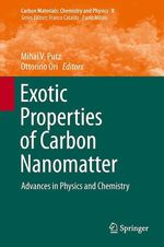 Exotic Properties of Carbon Nanomatter  - Ottorino Ori - Mihai V. Putz