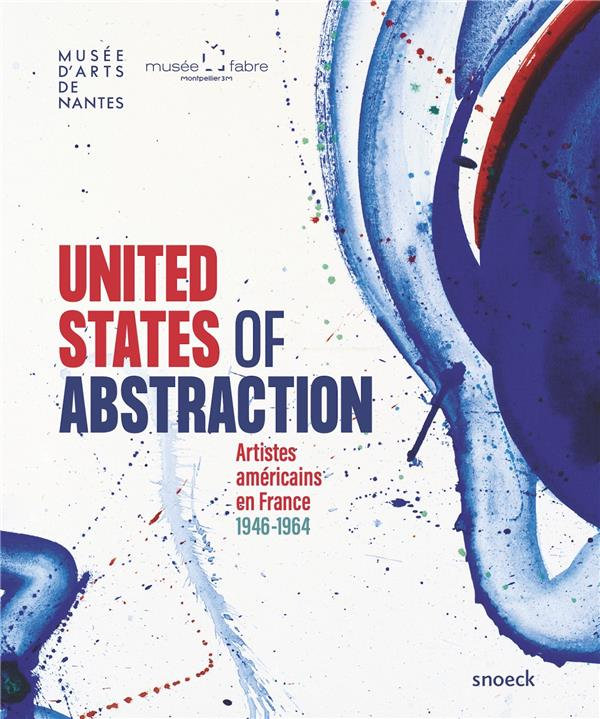 United States of abstraction ; artistes américains en France, 1946-1964