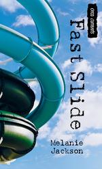 Fast Slide  - Melanie Jackson