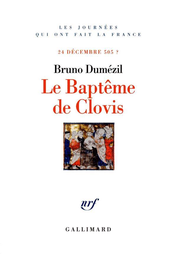 LE BAPTEME DE CLOVIS - 24 DECEMBRE 505 ?