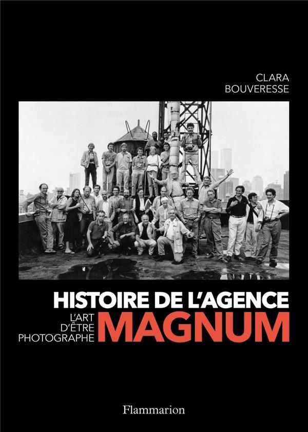 Histoire de l'agence Magnum ; l'art d'être photographe