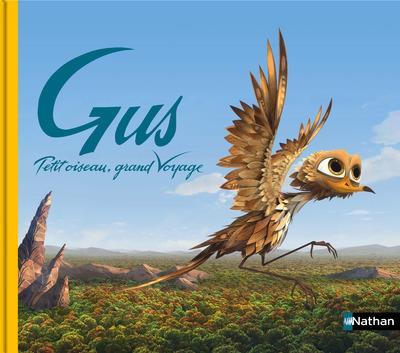 Gus ; petit oiseau, grand voyage