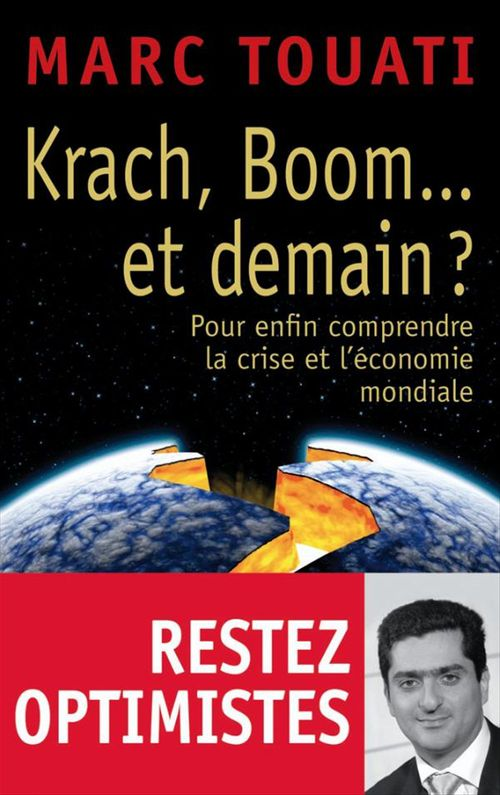 Krach, boom... et demain ? pour enfin comprendre la crise et l'économie mondiale