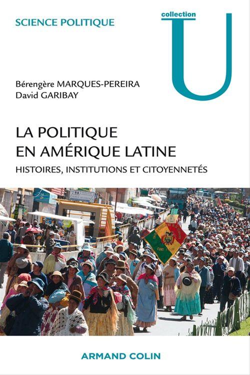 La politique en Américaine Latine ; histoires, institutions et citoyennetés