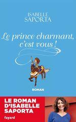 Le Prince charmant, c'est vous !  - Isabelle Saporta