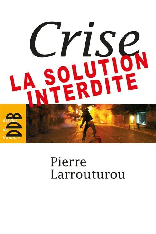 Crise ; la solution interdite