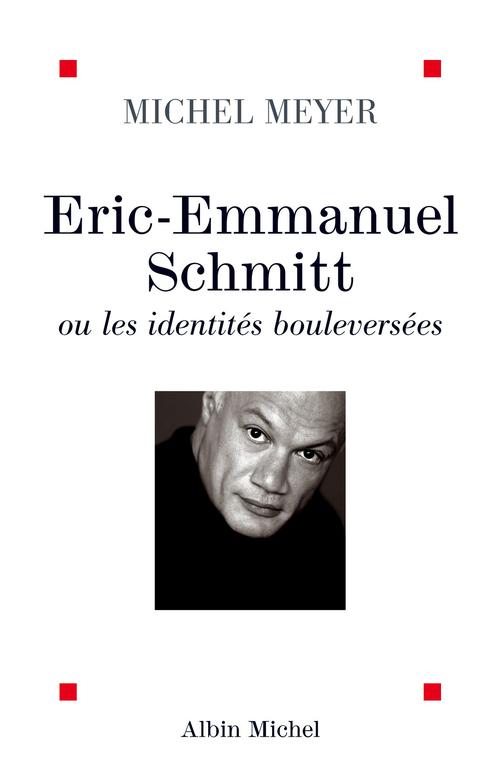 eric-emmanuel schmitt ou les identites bouleversees