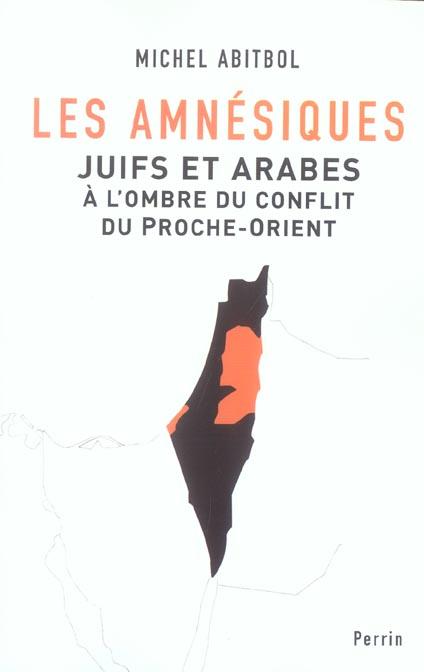 Les amnesiques juifs et arabes a l'ombre du conflit du proche-orient