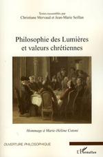 Philosophie des Lumières et valeurs chrétiennes  - Jean-Marie Seillan - Christiane Mervaud